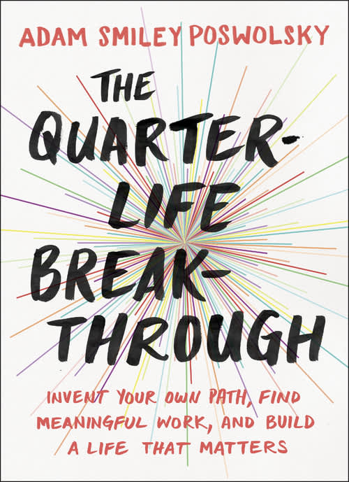 Book Cover: The quarter life breakthrough adam smiley poswolsky