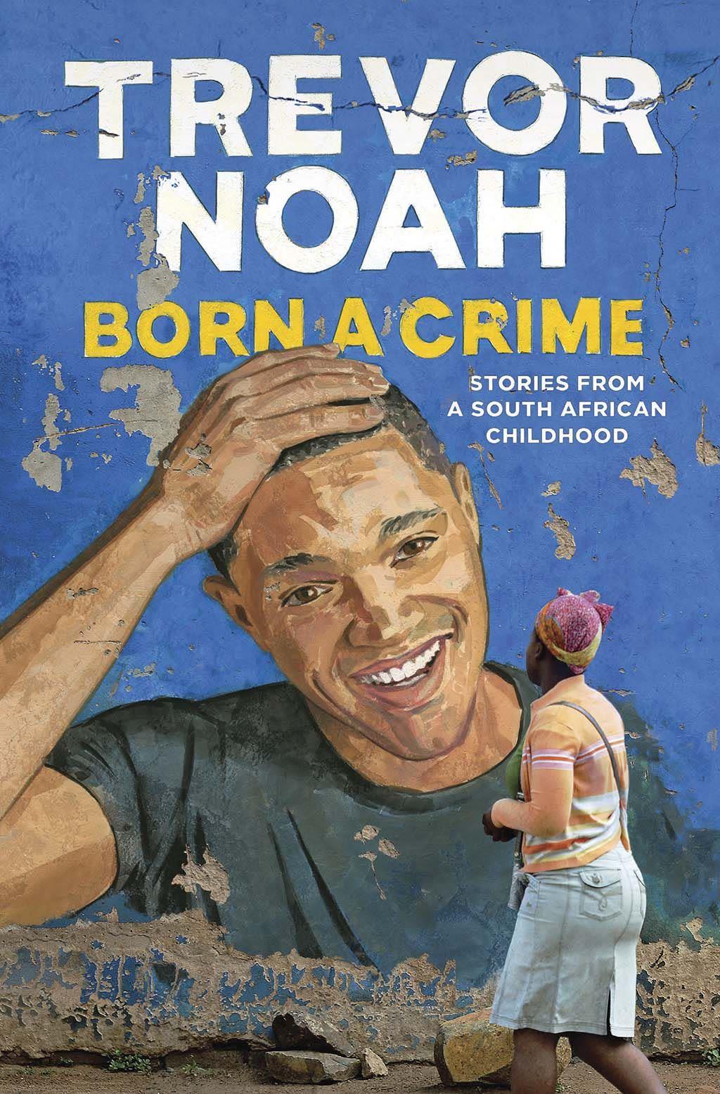 Born a Crime by Trevor Noah Book cover