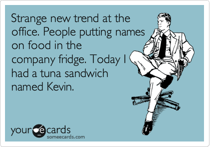 Someecards Kevin office lunch