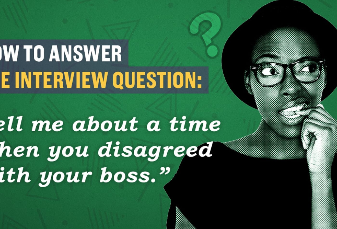 How to answer the question, 'When have you disagreed with your boss?'