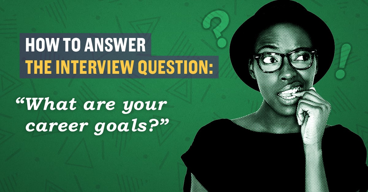 How to answer the interview question, 'What are your ...