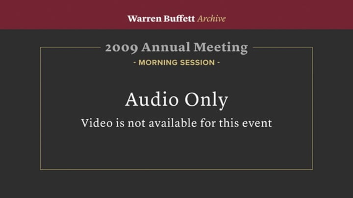 Morning Session - 2009 Berkshire Hathaway Annual Meeting