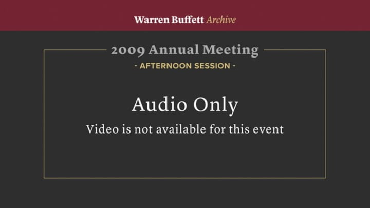 Afternoon Session 2009 Berkshire Hathaway Annual Meeting