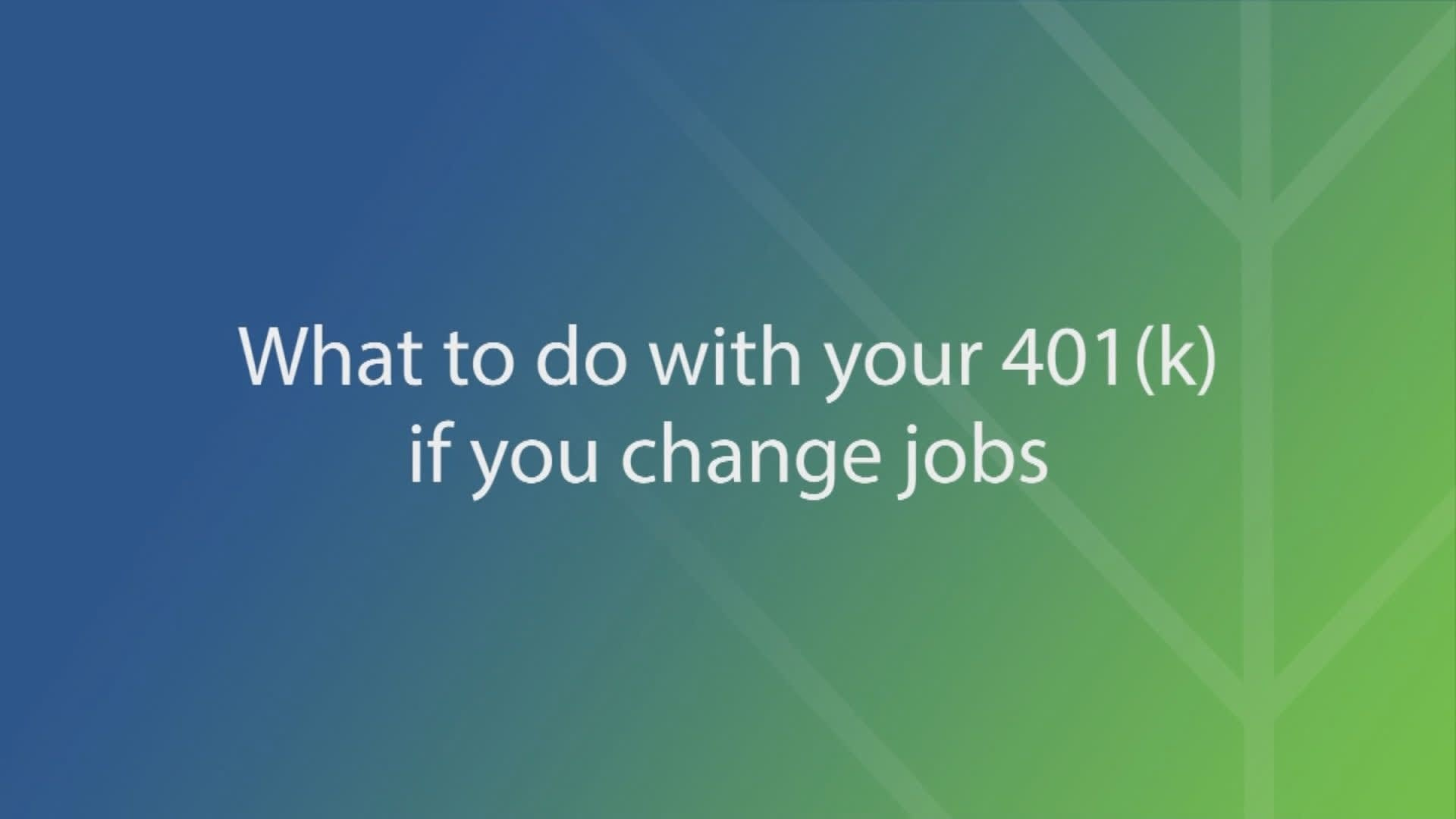 Not sure what to do with your 401(k) if you've changed jobs? Here are your options
