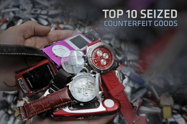 Top 10 Seized Counterfeit Goods
