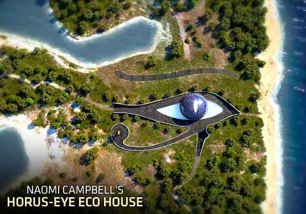 Naomi Campbell S Horus Eye Eco House
