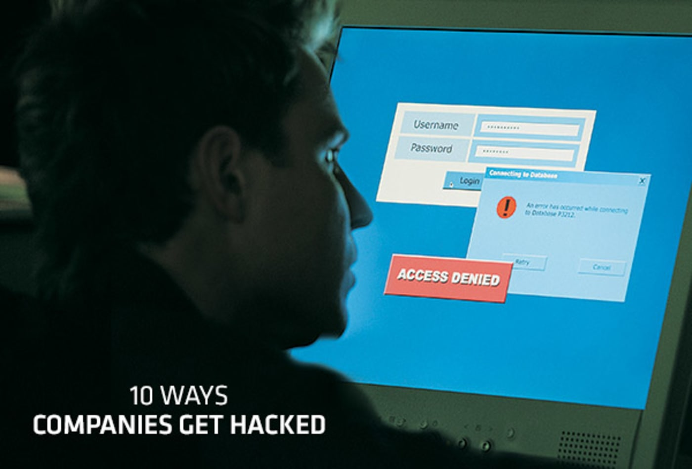 10 Ways Companies Get Hacked